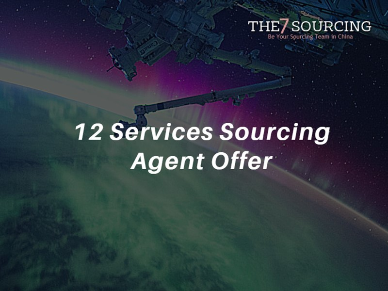 Your Product Sourcing Dept. in China | The7 Sourcing 12-service-sourcing-agent-offer 12 Services a Sourcing Agent will Offer when Purchasing in China