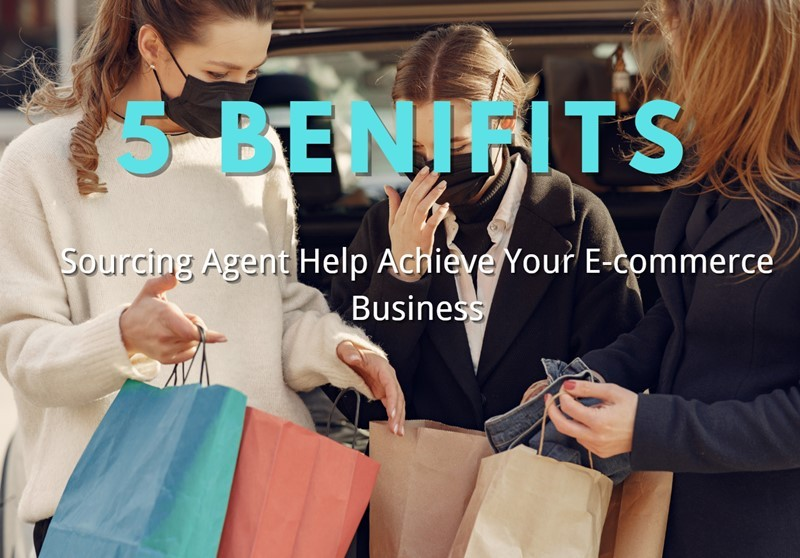 Your Product Sourcing Dept. in China | The7 Sourcing 5-beinifits 5 Benefits Sourcing Agent Help Achieve Your E-commerce Business